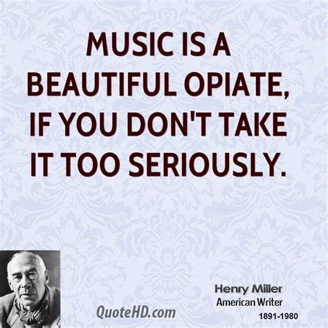 Henry Miller Music Quotes  Quotehd. Family Quotes Jewish. Positive Quotes On Success. Urban Nature Quotes. Quotes About Love Reddit. Urban Quotes To Live By. Positive Quotes Reddit. Marriage Quotes Bob Marley. Single Quotes Lonza