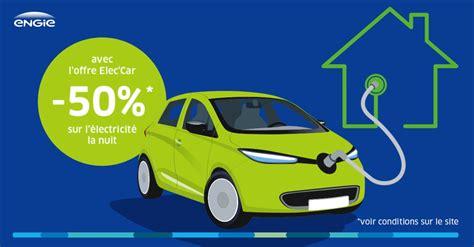 Elec Cars by Offre Engie Elec Car 50 Sur Votre 233 Lectricit 233 Gr 226 Ce 224