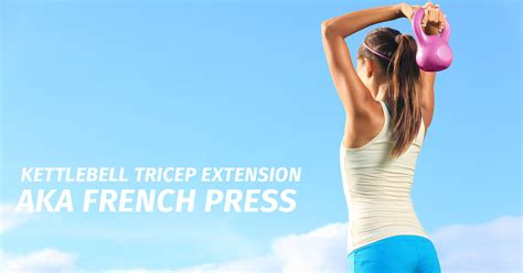press french kettlebell tricep extension fitness