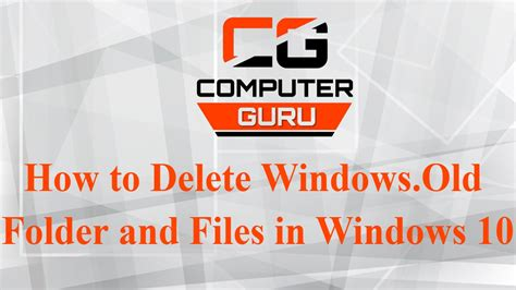 How To Delete Windows.old Folder And Files In Windows 10