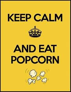 I have popcorn.... Good Popcorn Quotes