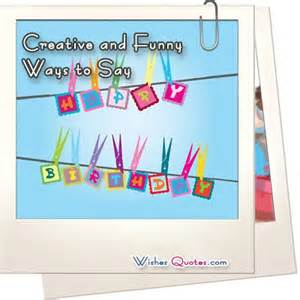 creative birthday quotes quotesgram