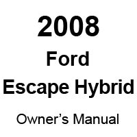 auto manual repair 2008 ford escape parking system 2008 ford escape hybrid factory owner s manual