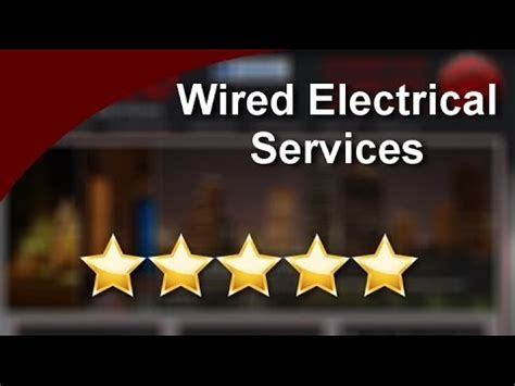 wired electrical services houston tx youtube