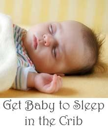 getting baby to sleep in crib get baby to sleep in the crib