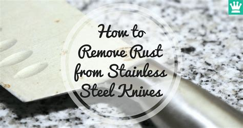 rust stainless steel remove knives knife kitchen king