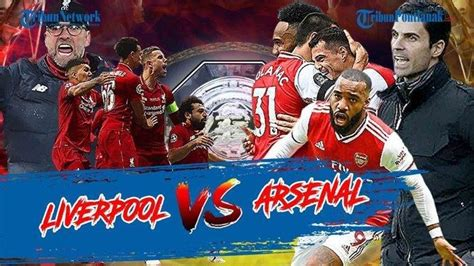 Link Live Streaming Liverpool Vs Arsenal di Laga FA ...