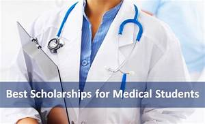 Best Scholarships for Medical Students 2019 - 2020 ...