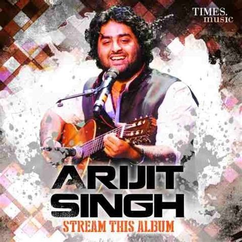 Arijit Singh - Stream This Album Songs Download: Arijit ...