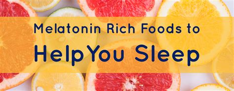 melatonin rich foods    sleep nutrition