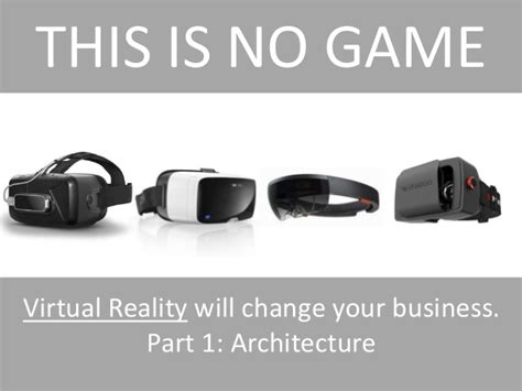 Virtual Reality Will Change Your Business Part 1 Architecture