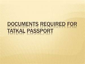 what documents we need for tatkal passport With documents i need for a passport