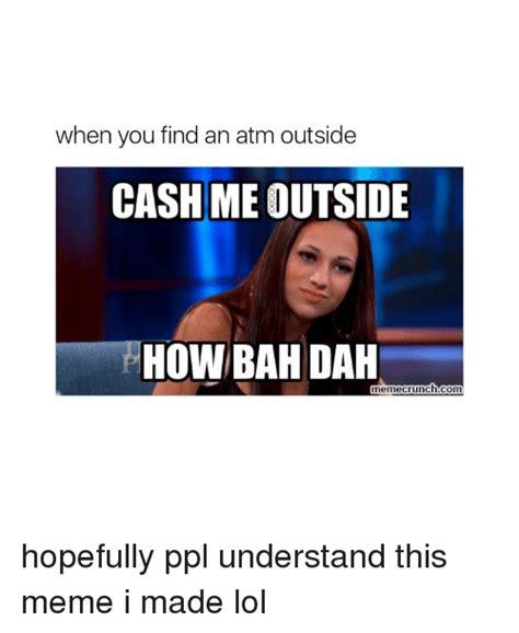 Cash Me Outside Memes - funny cash me outside memes of 2017 on sizzle