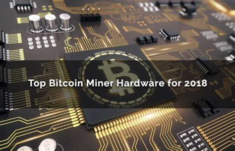 top bitcoin mining hardware top bitcoin miner hardware for 2018 review best equipment