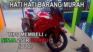 Tips Membeli Kawasaki Ninja 250 Karbu  Old