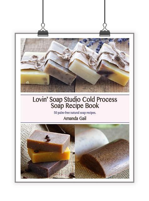 lovin soap studio cold process soap recipe  lovin