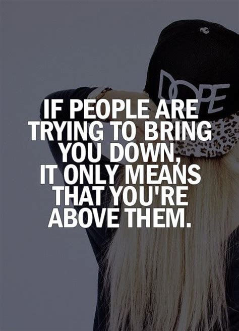 Try To Bring Me Down Quotes