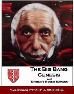 Big Bang Genesis and Einstein's Biggest Blunder (2008) (V ...