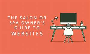 The Salon Or Spa Owner U0026 39 S Guide To Website Design