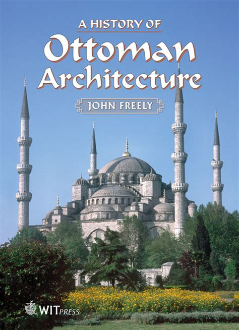 Ottoman Empire History Book by A History Of Ottoman Architecture