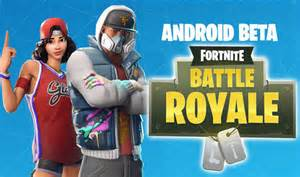 fortnite android beta    fortnite android