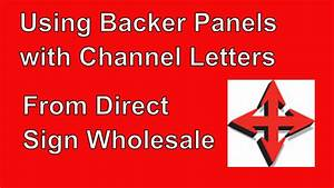 channel letter signs and backer panels youtube With direct wholesale channel letters