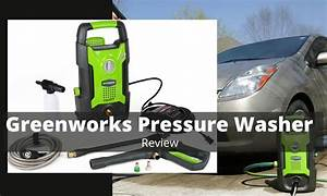 Greenworks 1500 Psi 13 Amp 1 2 Gpm Pressure Washer Review
