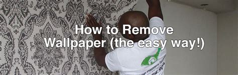 remove wallpaper  easy  home painters