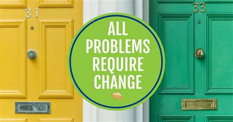 All problems require change - But what kind of change?