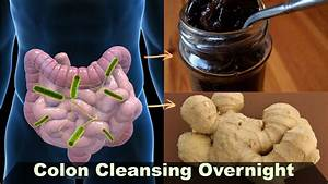 5 Home Remedies For Colon Intestinal Cleansing Overnight