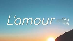 L U0026 39 Amour  C U0026 39 Est  U00e7a  D U00e9finition En 3 Minutes