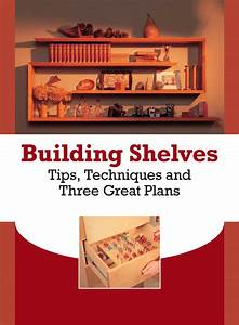 DIY Shelves: Techniques Every Woodworker Should Know