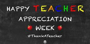 National Teacher Appreciation Day, Tuesday, May 3rd ...
