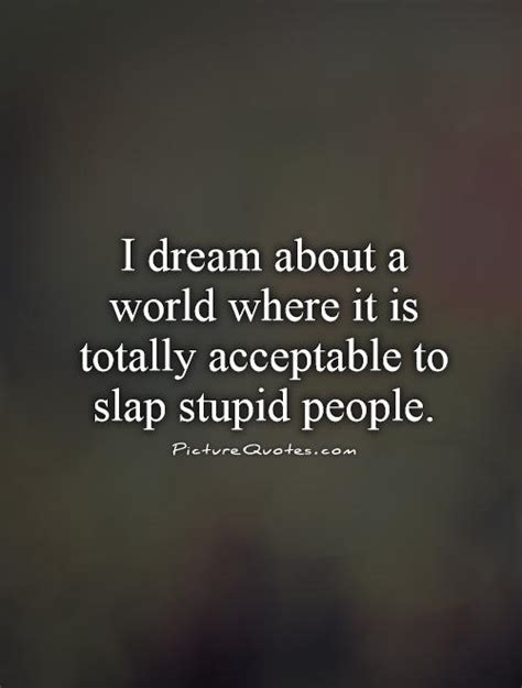 stupid people quotes  sayings quotesgram