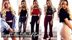 NIGHT OUT OUTFIT IDEAS 2017 LOOKBOOK - YouTube