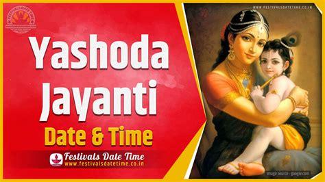 yashoda jayanti date time yashoda jayanti festival