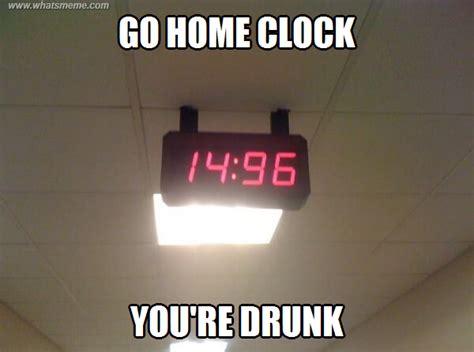Go Home You Re Drunk Meme - go home you re drunk meme collection