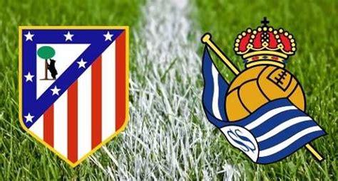 Ver Atletico de Madrid vs Real Sociedad En vivo La Liga ...