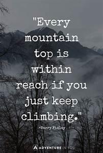 Best 25+ Mountain climbing quotes ideas on Pinterest ...