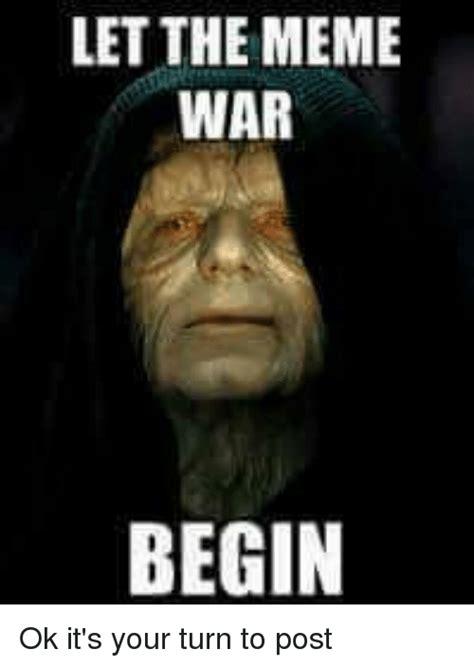 Meme Wars - 25 best memes about let the meme war begin let the meme war begin memes