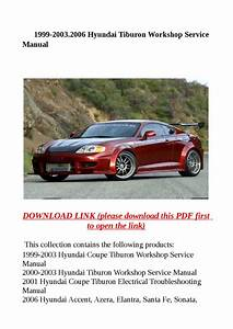 1999 2003 2006 Hyundai Tiburon Workshop Service Manual By