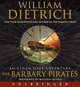 Barbary Pirates An Ethan e Adventure Audio book by William Dietrich Audiobooks net