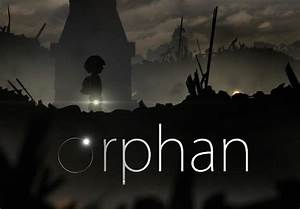 Orphan, A Beautifully Bleak Experience - Cliqist