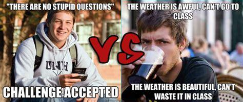 College Guy Meme - the meming of life uber frosh vs lazy college senior omega level