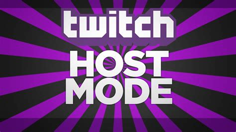 "Twitch ""host"" Mode  Explanation And Tutorial Youtube"