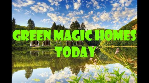 green magic homes today youtube
