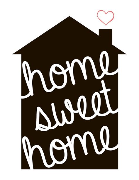 6 Best Images Of Home Sweet Home Signs Printable Home