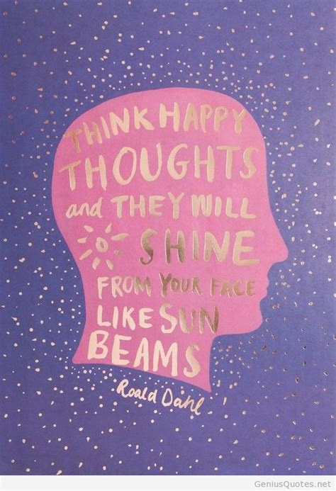 happy thoughts quote genius quotes