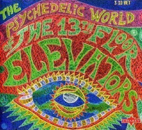 thirteenth floor elevators discogs the 13th floor elevators the psychedelic world of the