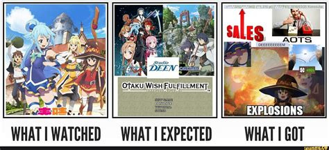Konosuba Memes - konosuba what i watched what i expected what i got know your meme